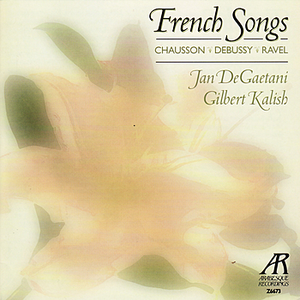 French Songs: Chausson, Debussy, Ravel