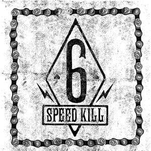 Six Speed Kill