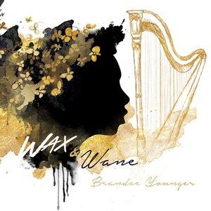 Wax & Wane