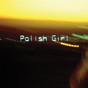 Polish Girl - Single