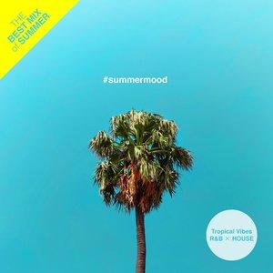 #summermood - グッド・ヴァイブス R&B x ハウス コレクション