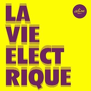 La vie électrique (Radio edit)