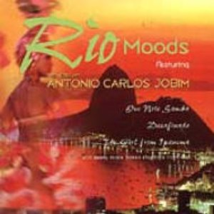 RIO MOODS The Music of Antonio Carlos Jobim