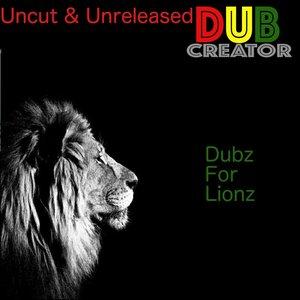 Dubz for Lionz - Uncut & Unreleased