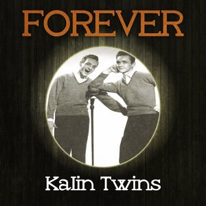 Forever Kalin Twins