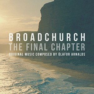 Broadchurch - The Final Chapter (Music from the Original TV Series)
