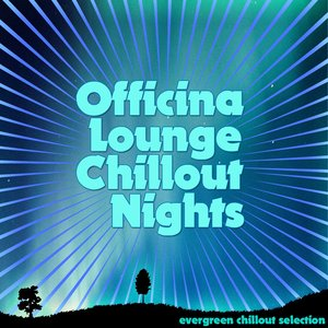 Officina Lounge: Chillout Nights