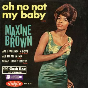 Oh No Not My Baby: The Best of Maxine Brown
