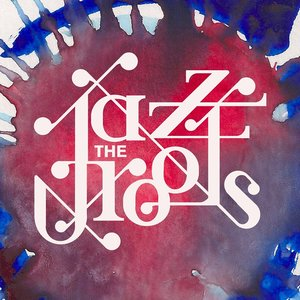 Jazz The Roots