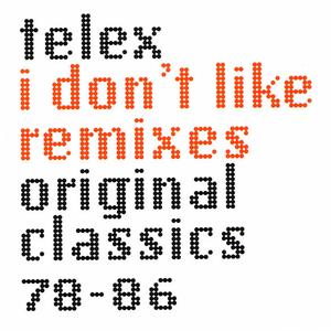 I Don't Like Remixes (Original Classics 78-86)