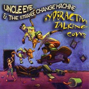 Uncle Eye & The Strange Change Machine