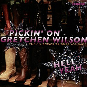 Pickin' On Gretchen Wilson: A Bluegrass Tribute Volume 2 - Hell Yeah