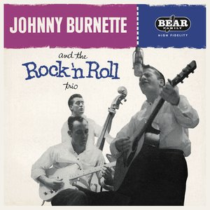 Johnny Burnette And The Rock And Roll Trio