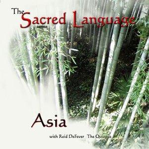 The Sacred Language~ASIA