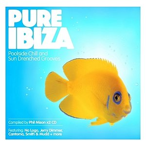 Pure Ibiza - by Phil Mison - Poolside Chill & Sundrenched Grooves