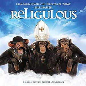 Religulous (Original Motion Picture Soundtrack)