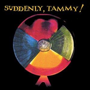 Suddenly, Tammy!