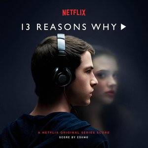 13 Reasons Why (A Netflix Original Series Score)