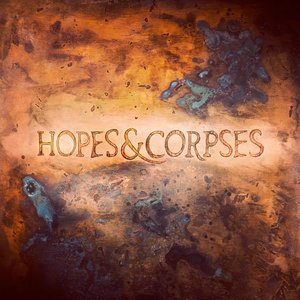 Hopes & Corpses