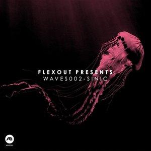 Flexout Presents WAVES002: Sinic