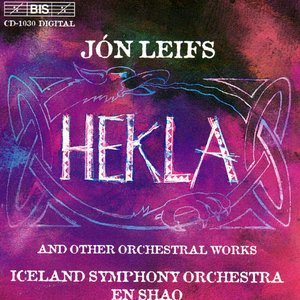 Leifs: Hekla / Iceland Overture / Loftr-Suite / Reminiscence Du Nord