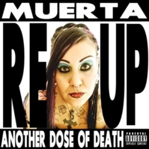 Muerta REUP Another Dose of Death