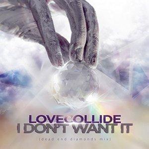 I Don't Want It (Dead End Diamonds Mix)