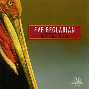 Eve Beglarian: Tell The Birds