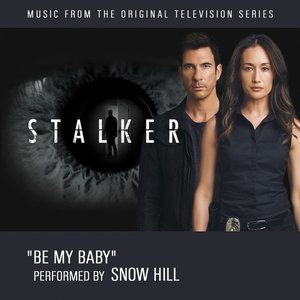Be My Baby - Snow Hill (Music From the Original Television Series - Stalker)