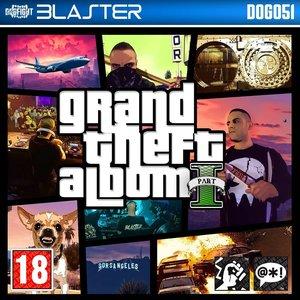 Grand Theft Album, Pt. 1