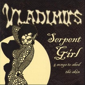 Serpent Girl & Songs to Shed the Skin