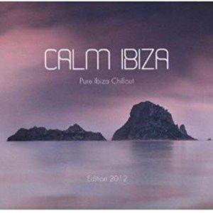 Calm Ibiza - Edition 2012 (Pure Ibiza Chillout)