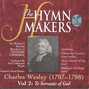 The Hymn Makers Volume 2: Ye Servants Of God
