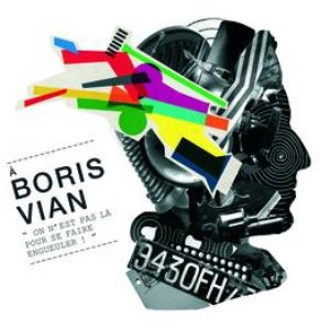 Boris Vian, On N'Est Pas Là Pour Se Faire Engueuler!