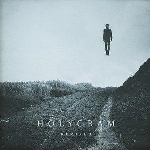 Holygram - Remixed