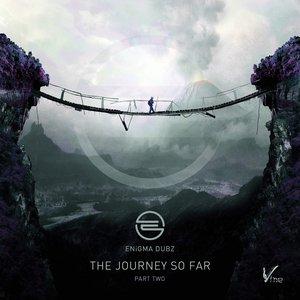 The Journey so Far, Pt. 2