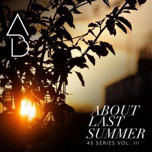 45 Series, Vol. III: About Last Summer...