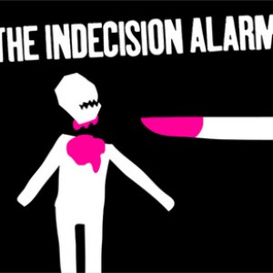 The Indecision Alarm