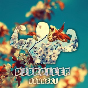 DJ Broiler - Vannski