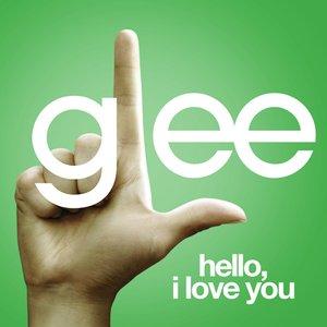 Hello, I Love You (Glee Cast Version)