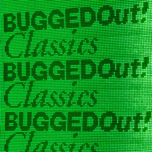Bugged Out! Classics