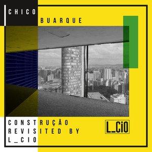 Chico Buarque Construção Revisited