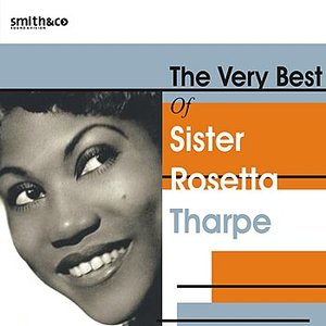 The Very Best of Sister Rosetta Tharpe