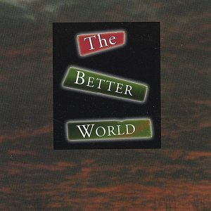 The Better World
