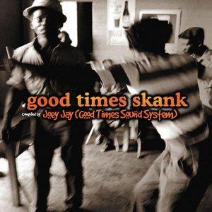 Good Times Skank: Joey Jay (Good Times Sound System)