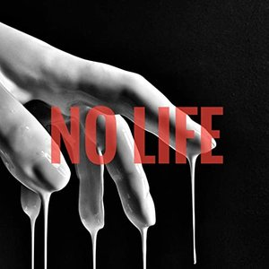 No Life [Explicit]