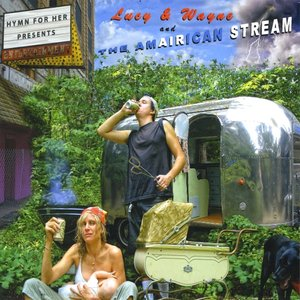 Lucy & Wayne and The Amairican Stream