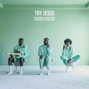 TRY JESUS