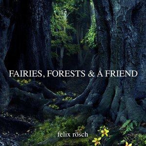 Fairies, Forests and a Friend