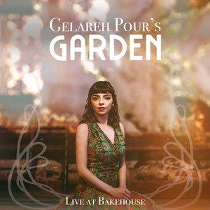 Gelareh Pour's Garden (Live at Bakehouse)